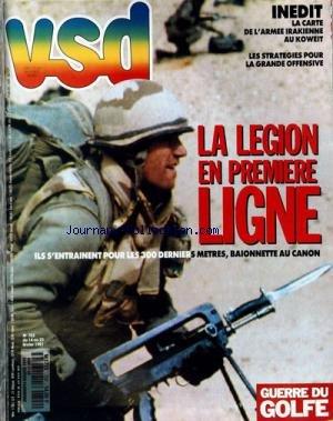 VSD [No 702] du 14/02/1991 - GUERRE DU GOLFE - LA LEGION EN 1ERE LIGNE - LA CARTE DE L'ARMEE IRAKIENNE AU KOWEITT - LA GRANDE OFFENSIVE.