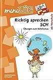 miniLÜK: Richtig sprechen SCH: Übungen zum Schetismus ab Vorschule