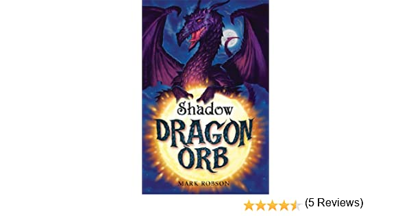 Dragon orb shadow ebook mark robson amazon kindle store fandeluxe Ebook collections