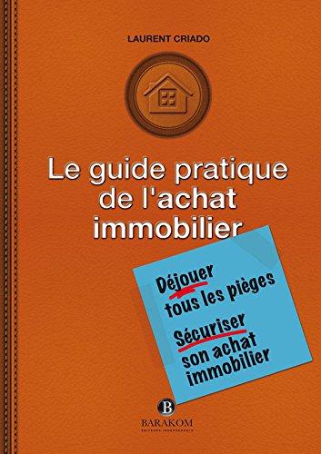 Le Guide Pratique de l'Achat Immobilier