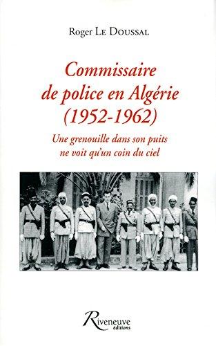 Commissaire de police en Algérie 1952-1962