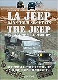La Jeep dans tous ses états - Ou comment restaurer votre Jeep, édition bilingue français-anglais