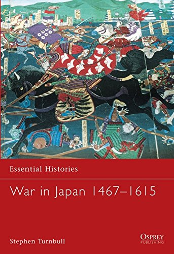 War in Japan 1467-1615 (Essential Histories) por Stephen Turnbull