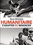 Image de Humanitaire : s'adapter ou renoncer (Essai)