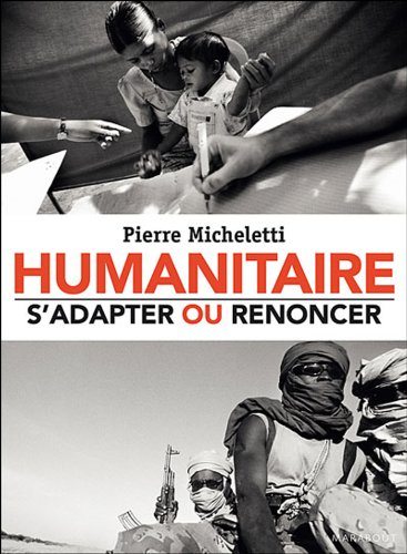 Humanitaire : s'adapter ou renoncer ...