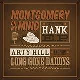 Montgomery on My Mind-the Hank E.P.