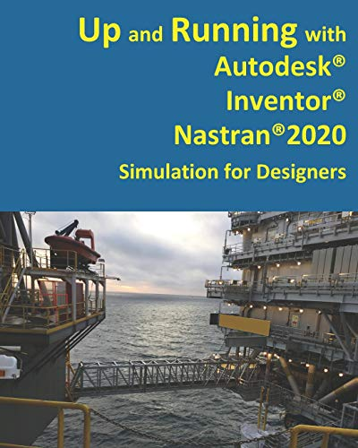 Up and Running with Autodesk Inventor Nastran 2020