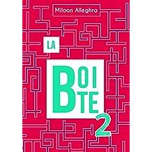 La Boîte 2: Heureux de 17h à 8h30 (French Edition)