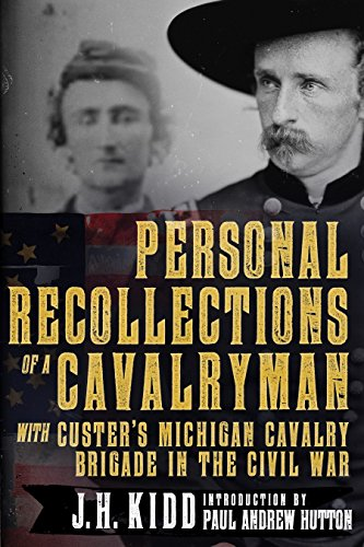 Personal Recollections of a Cavalryman with Custer's Michigan Cavalry Brigade in the Civil War Captain Amerikanischen Bürgerkrieg