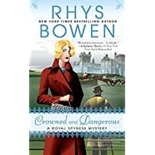 Crowned and Dangerous (A Royal Spyness Mystery, Band 10)