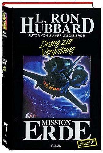 Mission Erde, 10 Bde., Bd.7, Drang zur Vergeltung (Mission Erde Dekalogie) (Mission Erde-taschenbuch)