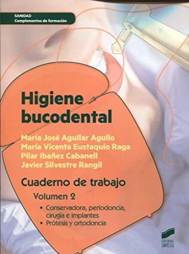 Higiene bucodental. Cuaderno de trabajo. Vol. 2 (Sanidad) por María José/Eustaquio Raga, María Vicenta/Ibañez Cabanell, Pilar/Silvestre Rangil, Javier Aguilar Agullo