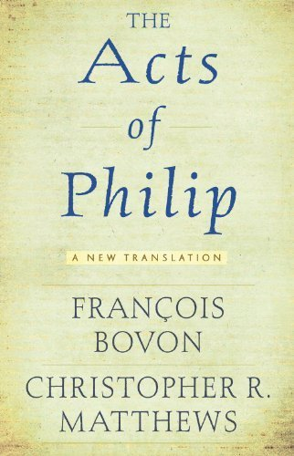 the-acts-of-philip-a-new-translation-by-franois-bovon-2012-09-24