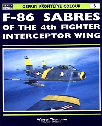 F-86 Sabres of the 4th Fighter Interceptor Wing (Frontline Colour)