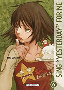 """Sing """"Yesterday"""" for Me Edition simple Tome 6"""