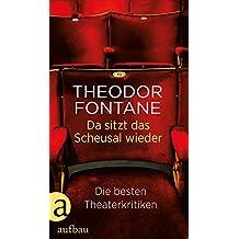 Da sitzt das Scheusal wieder: Die besten Theaterkritiken