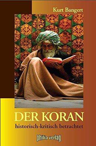 Der Koran: historisch-kritisch betrachtet