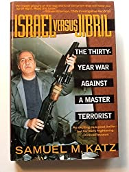 Israel Versus Jibril: The Thirty-Year War Against a Master Terrorist