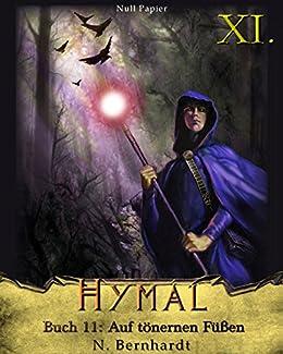Der Hexer von Hymal, Buch XI: Auf tönernen Füßen: Fantasy Made in Germany von [Bernhardt, N.]