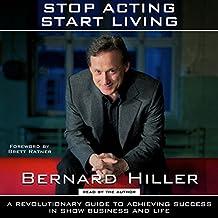 Stop Acting, Start Living