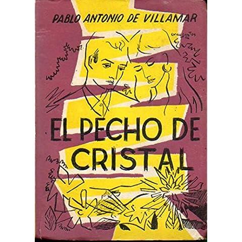 EL PECHO DE CRISTAL. 1ª edición.