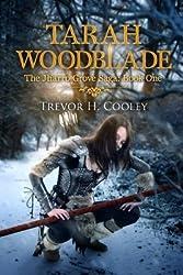 [ Tarah Woodblade: The Jharro Grove Saga Cooley, Trevor H. ( Author ) ] { Paperback } 2014