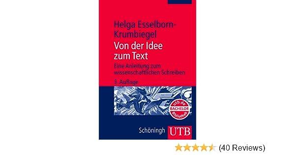 Von Der Idee Zum Text. Eine Anleitung Zum Wissenschaftlichen   Helga  Esselborn Krumbiegel   Amazon.de: Bücher