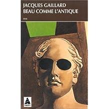 BEAU COMME L'ANTIQUE by JACQUES GAILLARD (January 19,1995)