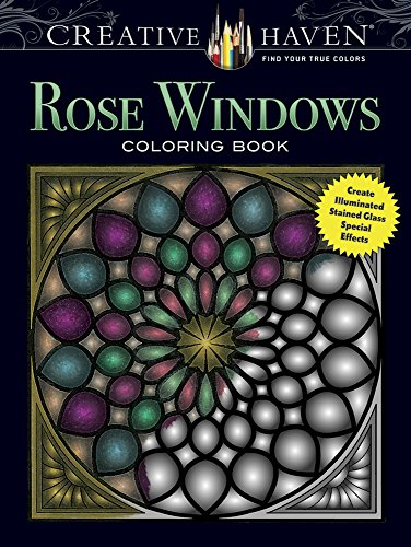 creative-haven-rose-windows-coloring-book-create-illuminated-stained-glass-special-effects-creative-