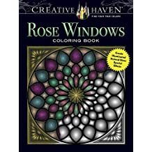 Creative Haven Rose Windows Coloring Book: Create Illuminated Stained Glass Special Effects (Creative Haven Coloring Books)