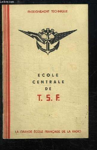 Ecole Centrale de T.S.F. et Société de Radiotélégraphie et de Préparation Militaire. Renseignements Généraux.