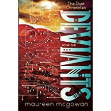 Deviants (The Dust Chronicles) by Maureen McGowan (2014-06-10)