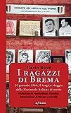 I ragazzi di Brema: 28 gennaio 1966, il tragico viaggio della Nazionale italiana di nuoto (Iride)