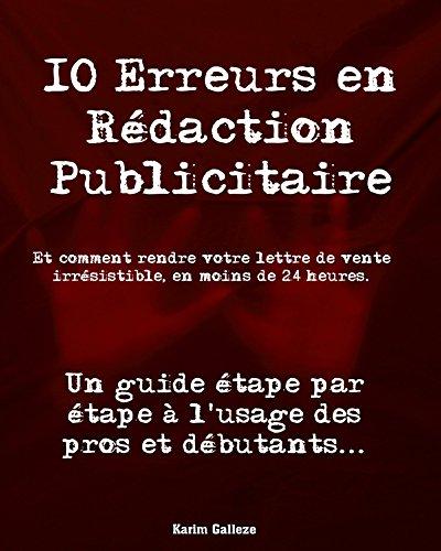 Les 10 erreurs fatales en rédaction publicitaire (Copywriting): : Comment y remédier en moins de 24 heures ?