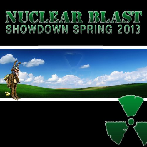 Nuclear Blast Showdown Spring 2013