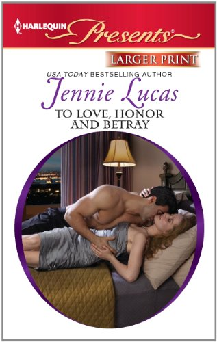 To Love, Honor and Betray (Harlequin Presents (Larger Print))