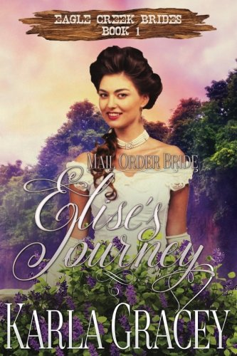 mail-order-bride-elises-journey-sweet-clean-historical-western-mail-order-bride-inspirational-romanc