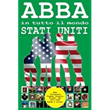 ABBA in tutto il mondo: Stati Uniti: Discografia (1972 - 1992): Playboy, Atlantic, Polydor, CBS... - Guida a colori.