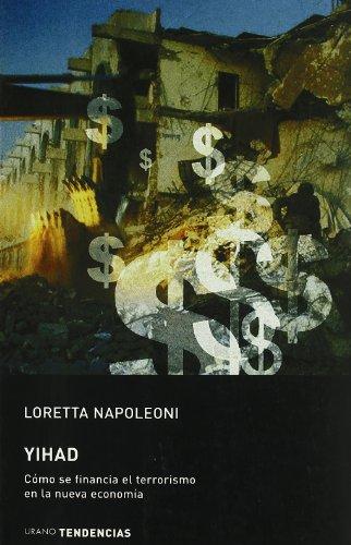 Yihad: cómo se financia el terrorismo en la nueva economía (Tendencias) por Loretta Napoleoni