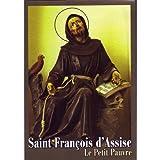 Saint François d'Assise - Le Petit Pauvre