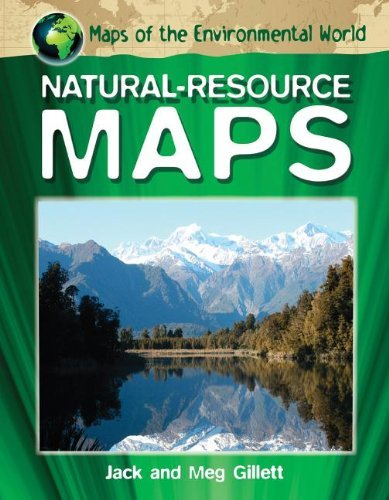 Natural-Resource Maps (Maps of the Environmental World) by Jack Gillett (2012-08-15)