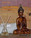Only for  Woman: Eine Massage der besonderen Art