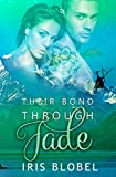 Their Bond Through Jade by Iris Blobel