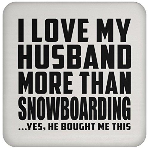 I Love My Husband More Than Snowboarding .He Bought Me This - Drink Coaster, Untersetzer Bierdeckel Rutschsicher Kork Korkunterschicht, Geschenk für Geburtstag, Weihnachten