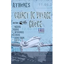 Grèce. Carnet de voyage: Agenda de voyage. Journal de bord: activités, shopping, road trip en pré-imprimé