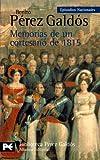 Memorias de un cortesano de 1815: Episodios Nacionales, 12 / Segunda serie (El Libro De Bolsillo - Bibliotecas De Autor - Biblioteca Pérez Galdós - Episodios Nacionales)