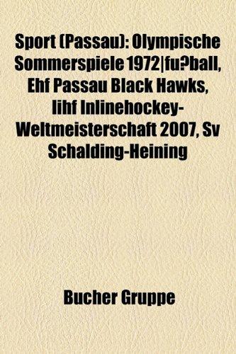 Sport (Passau): Olympische Sommerspiele 1972-Fussball, Ehf Passau Black Hawks, Iihf Inlinehockey-Weltmeisterschaft 2007, Sv Schalding-