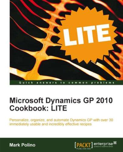Microsoft Dynamics GP 2010 Cookbook: LITE (Microsoft Dynamics Gp 2010)