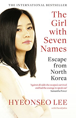 The Girl With Seven Names. A North Korean Defector por Hyeon-Seo Lee