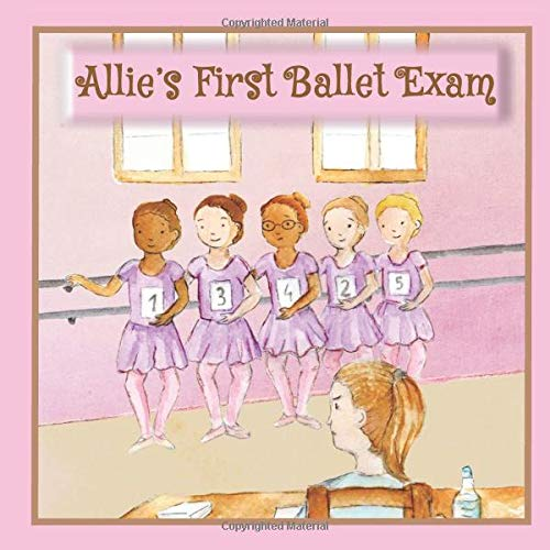 Allie's First Ballet Exam: ballerina books for little girls (Ballet stories for young children) por Judy John-Baptiste
